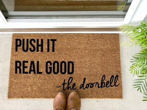 Push It Real Good - The Doorbell - Hand-Painted Welcome Mat