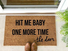 Load image into Gallery viewer, Hit me baby one more time - The Door - Hand-Painted Welcome Mat