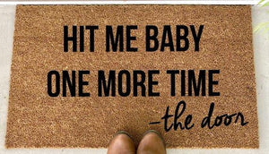 Hit me baby one more time - The Door - Hand-Painted Welcome Mat