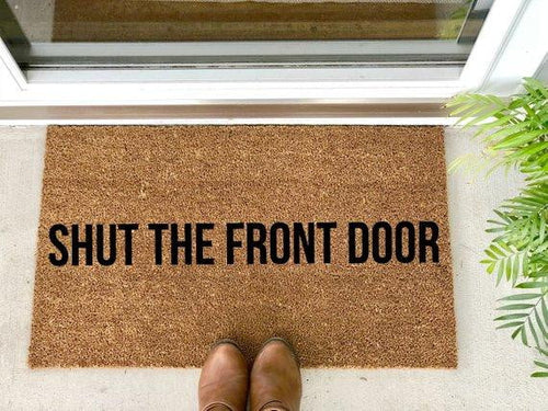 Shut the Front Door - Hand-Painted Welcome Mat