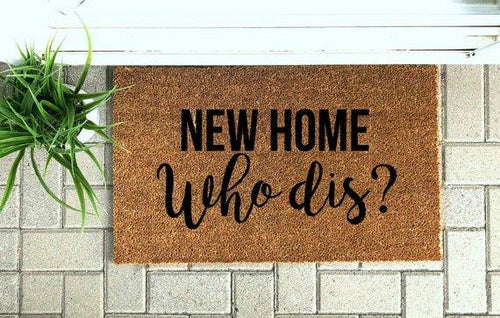 New home who dis? - Hand-Painted Welcome Mat