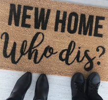 Load image into Gallery viewer, New home who dis? - Hand-Painted Welcome Mat