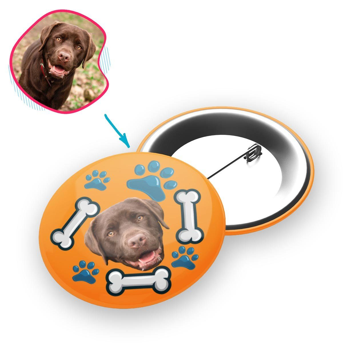orange Dog pin personalized with photo of face printed on it