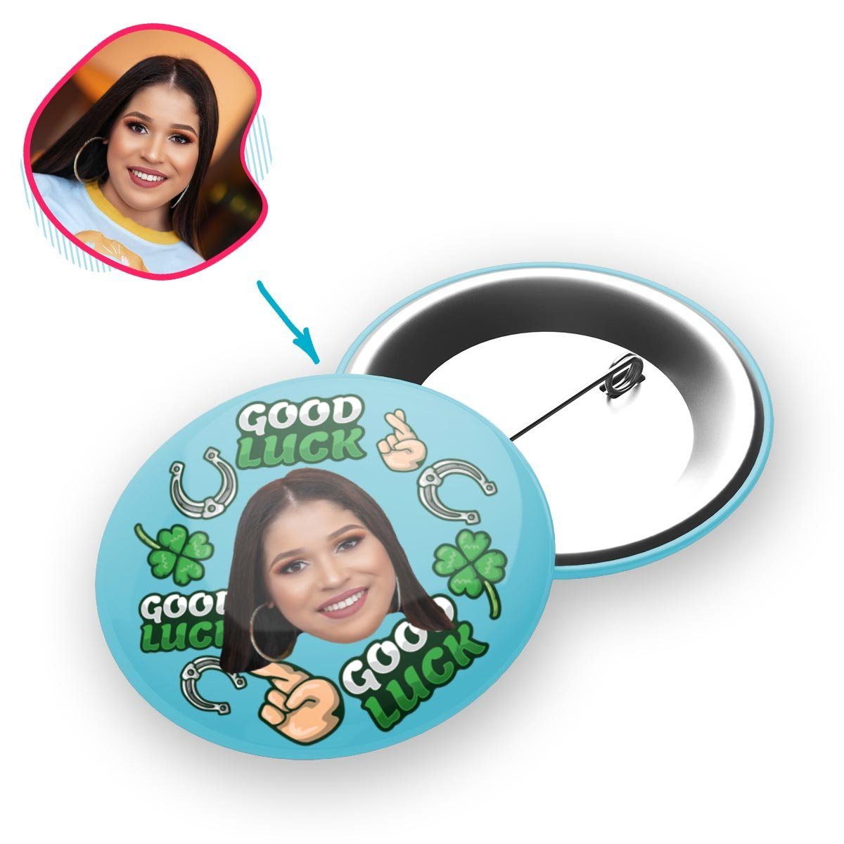 Blue Good Luck personalized pin with photo of face printed on it