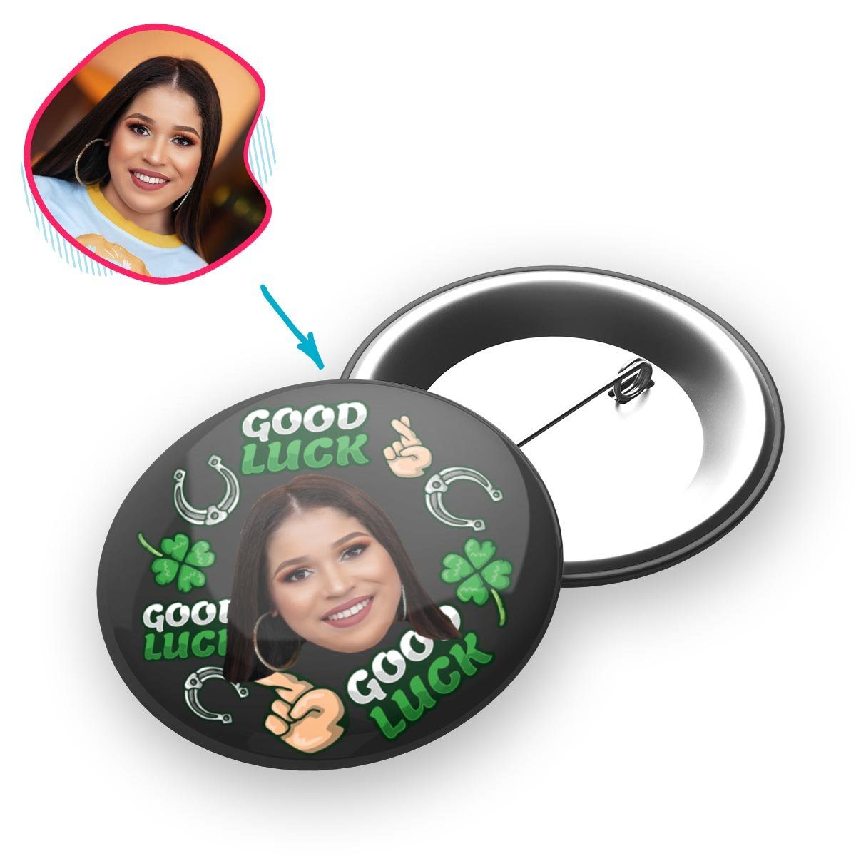 Dark Good Luck personalized pin with photo of face printed on it