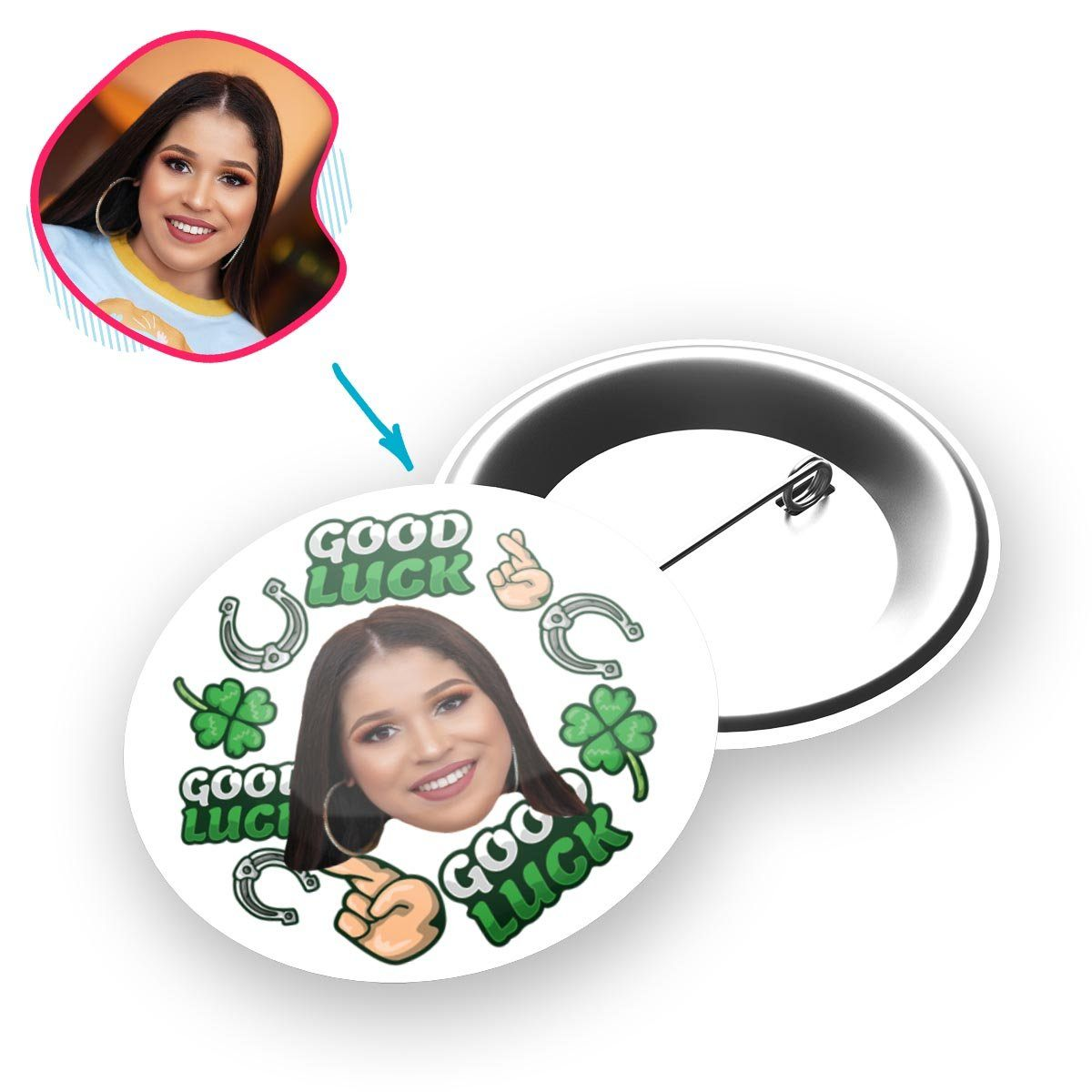 White Good Luck personalized pin with photo of face printed on it