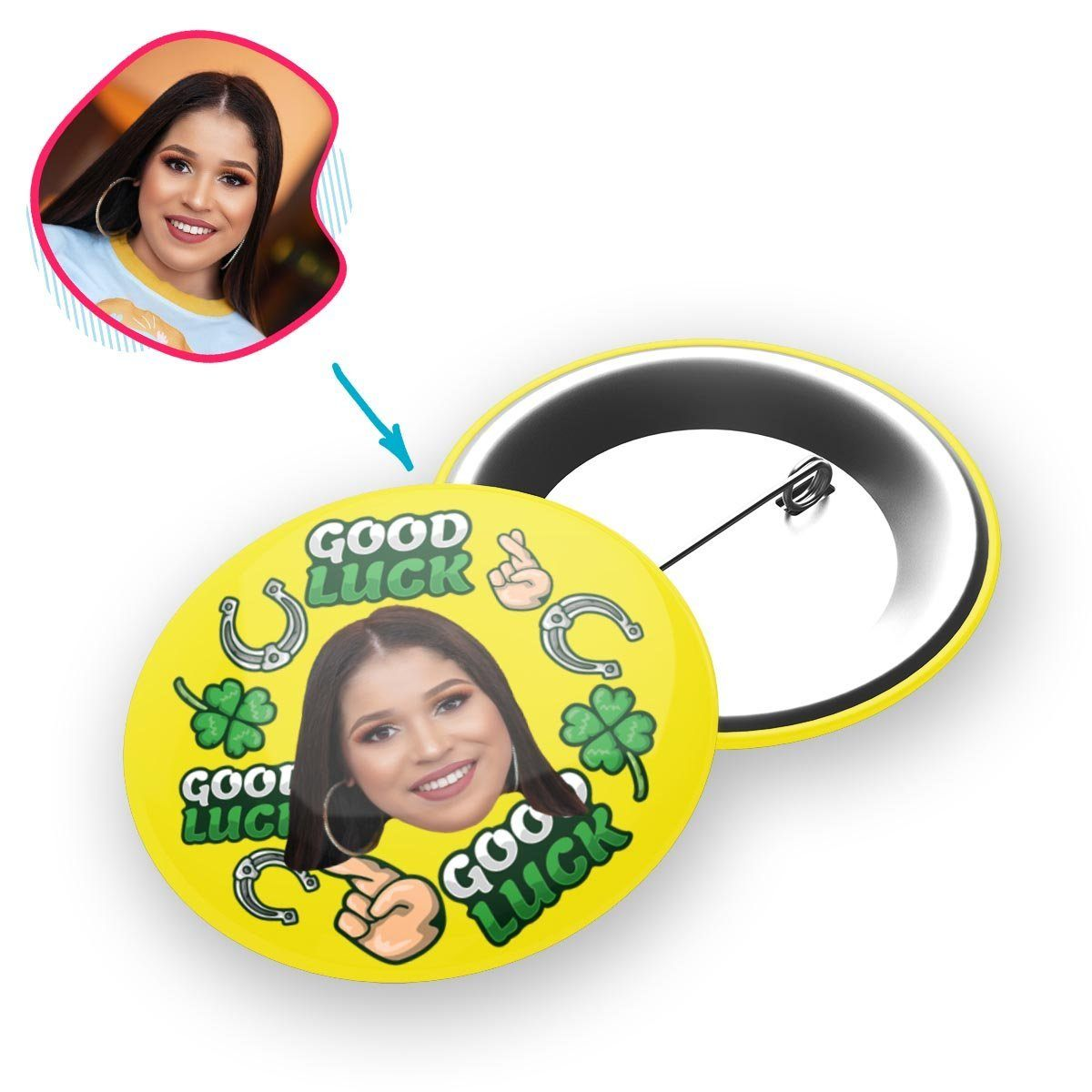 Yellow Good Luck personalized pin with photo of face printed on it