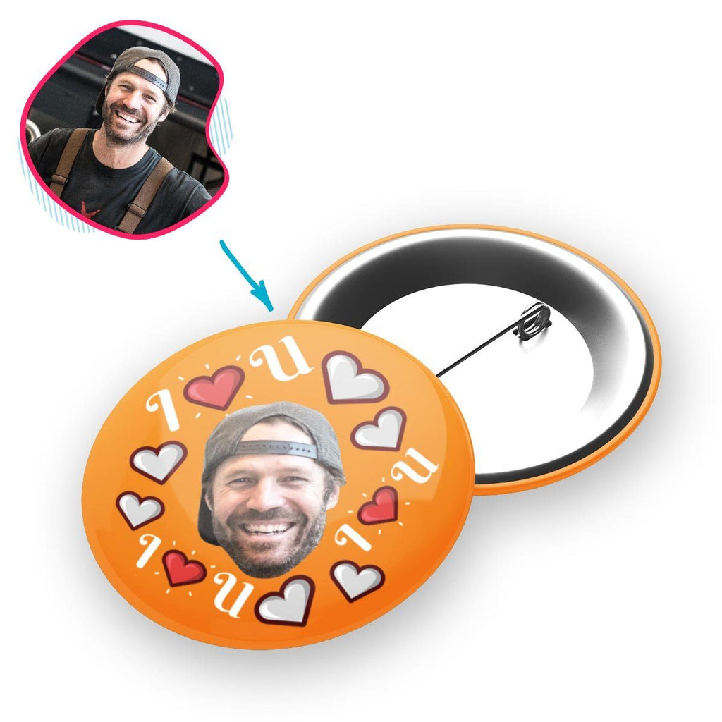 orange I <3 You pin personalized with photo of face printed on it