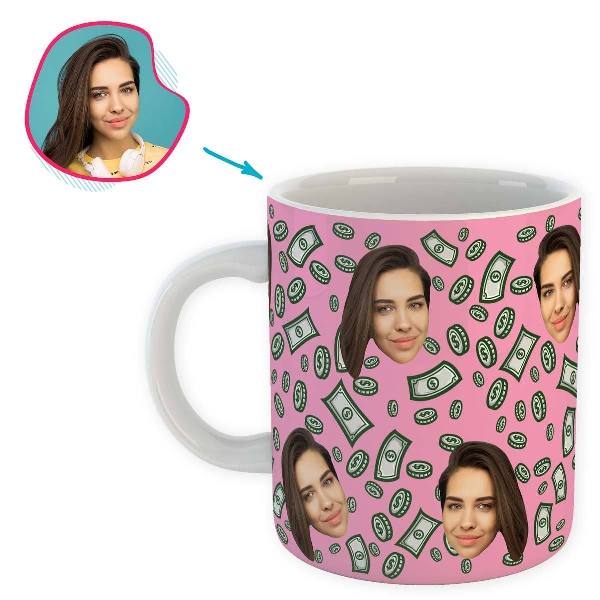 pink Money mug personalized with photo of face printed on it