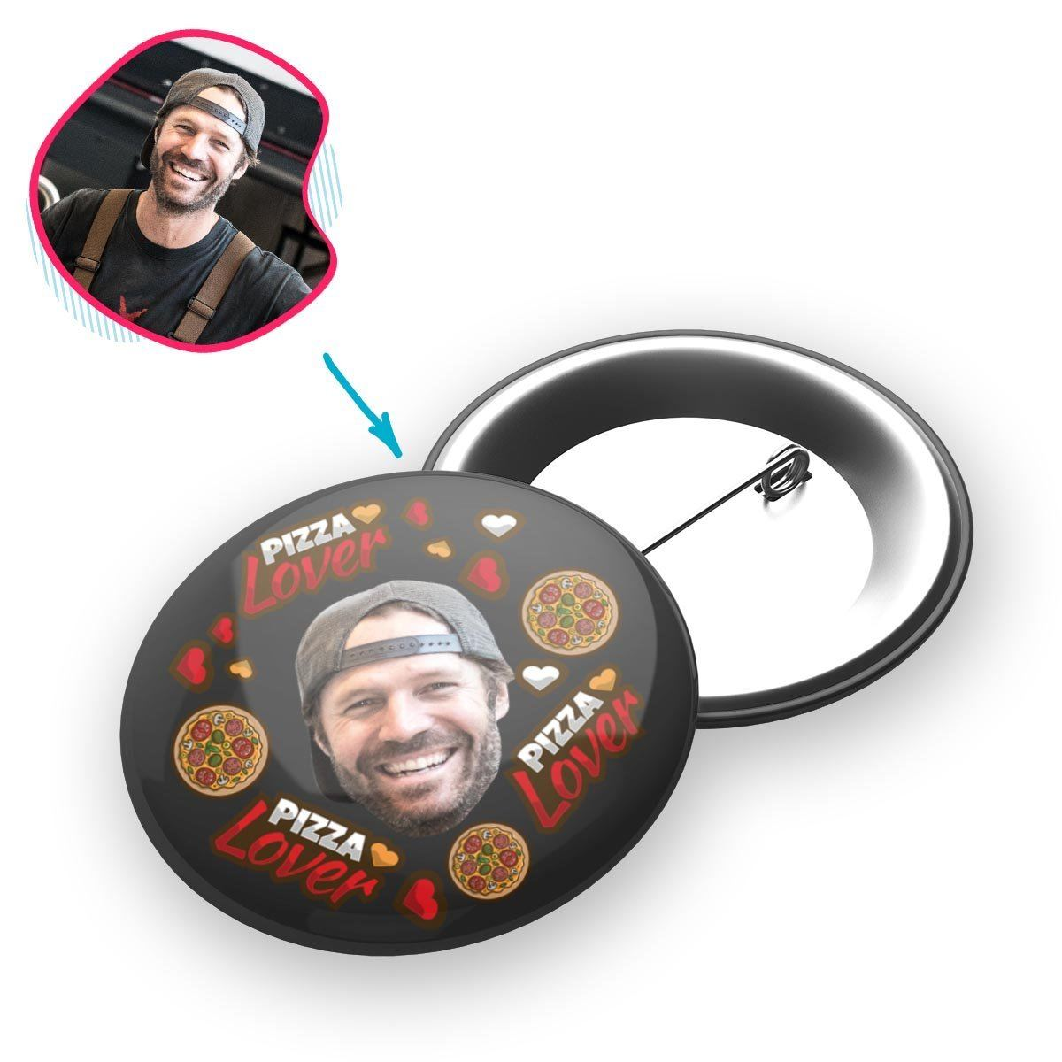dark Pizza Lover pin personalized with photo of face printed on it