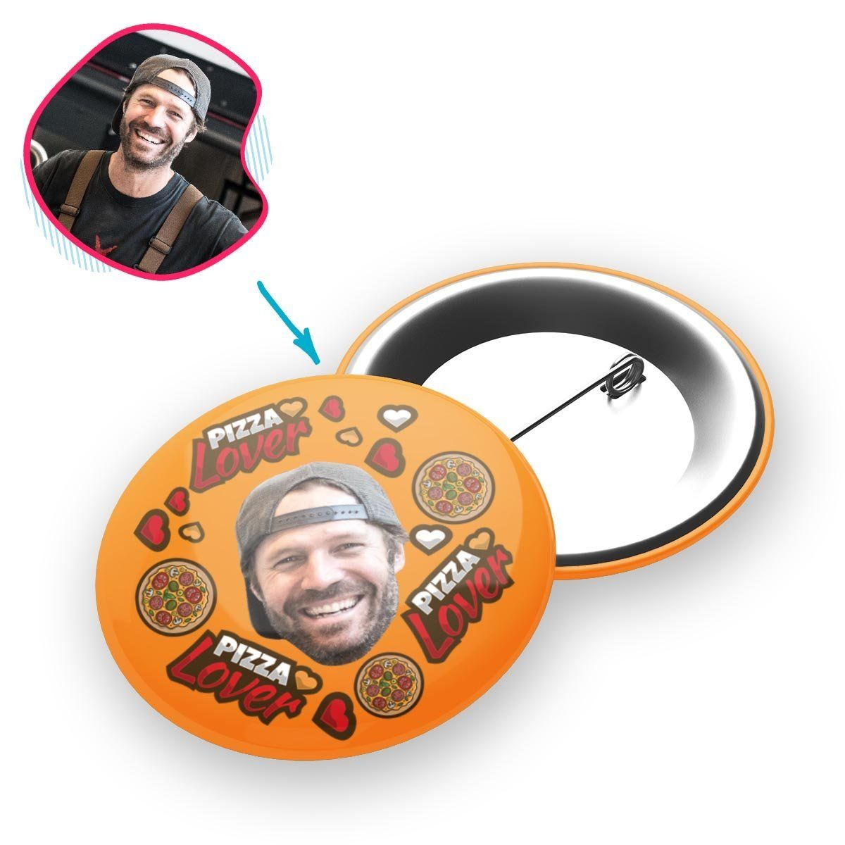 orange Pizza Lover pin personalized with photo of face printed on it