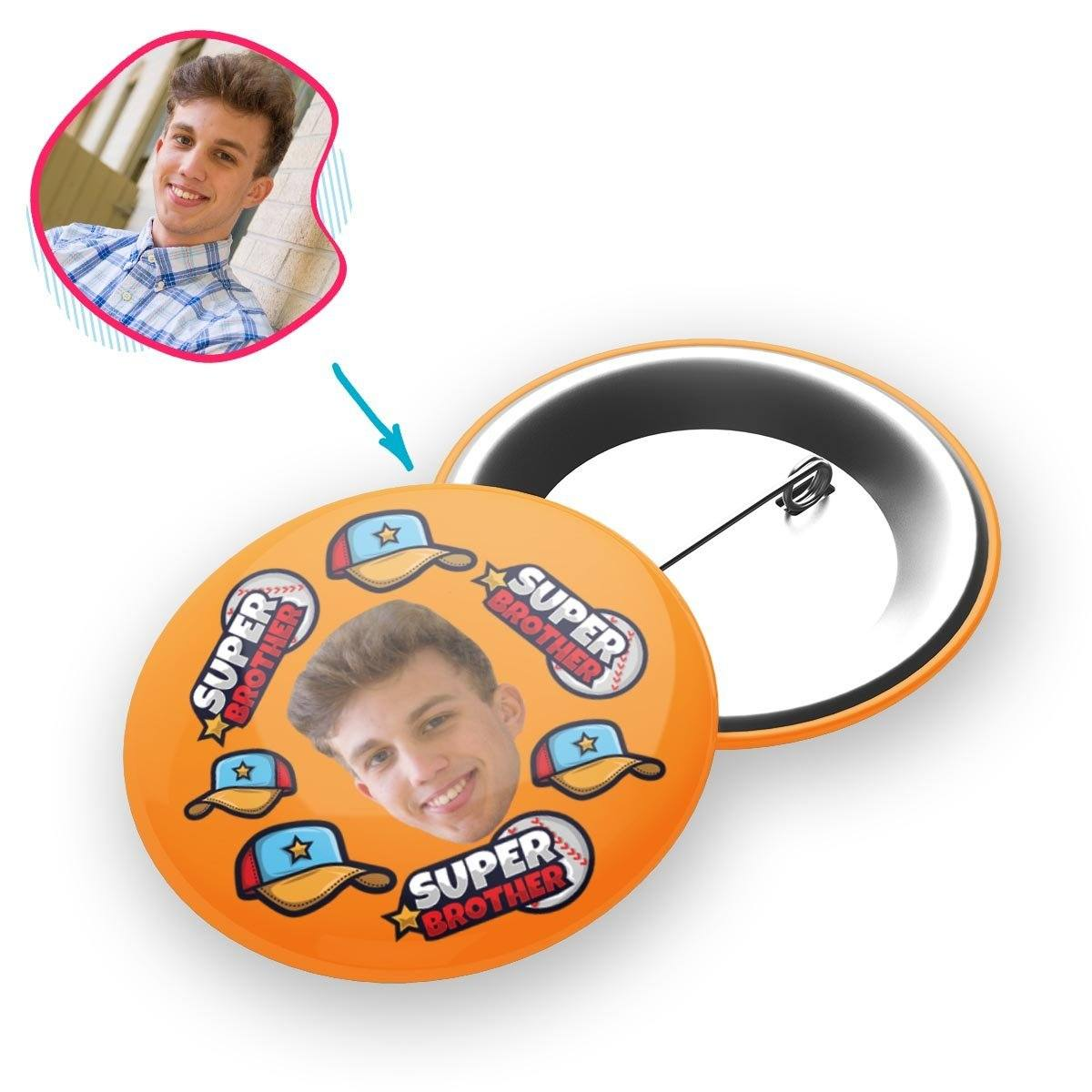 orange Super Brother pin personalized with photo of face printed on it