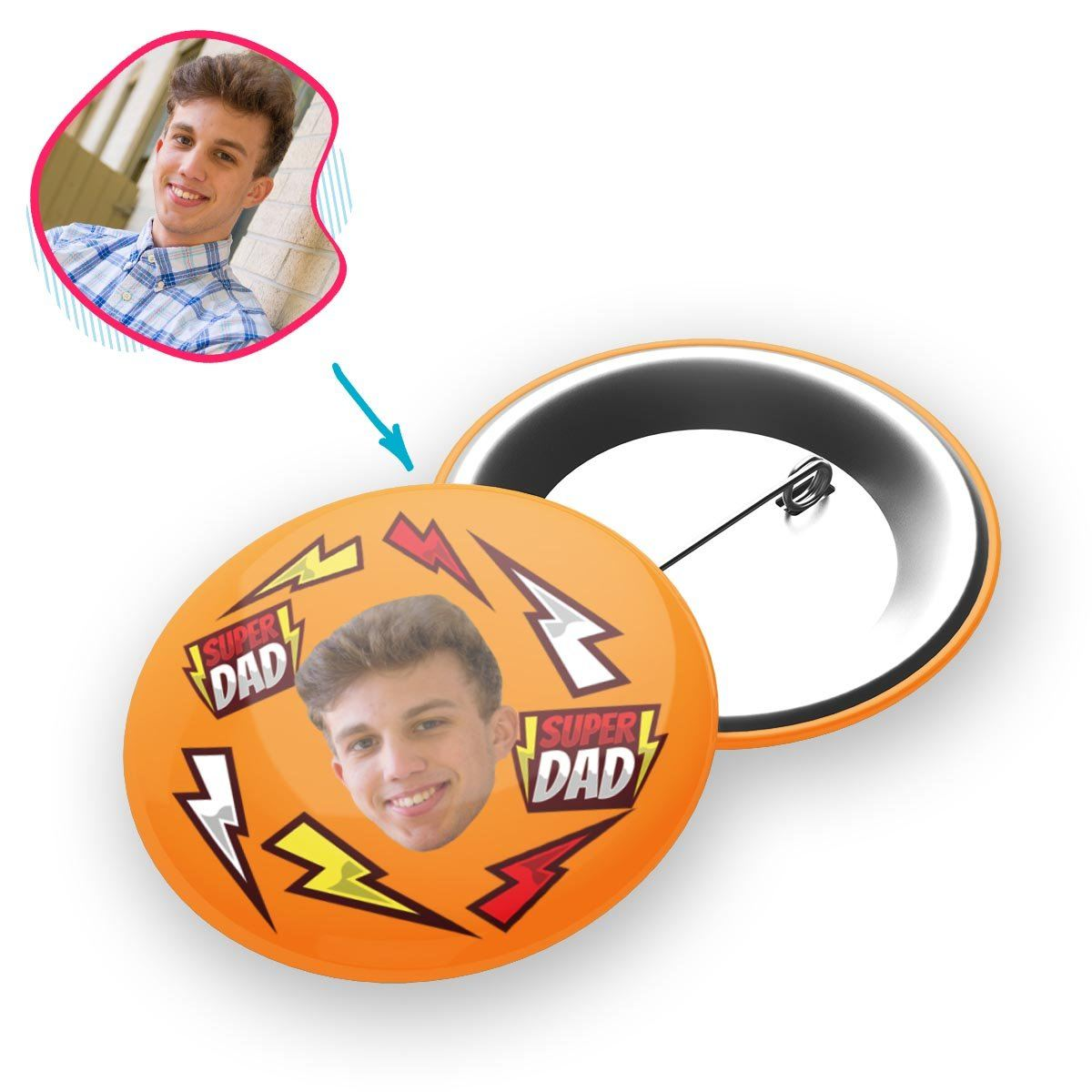 orange Super Dad pin personalized with photo of face printed on it