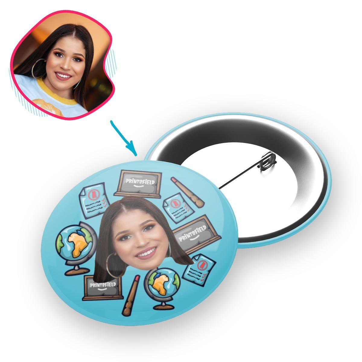 Blue Teacher personalized pin with photo of face printed on it