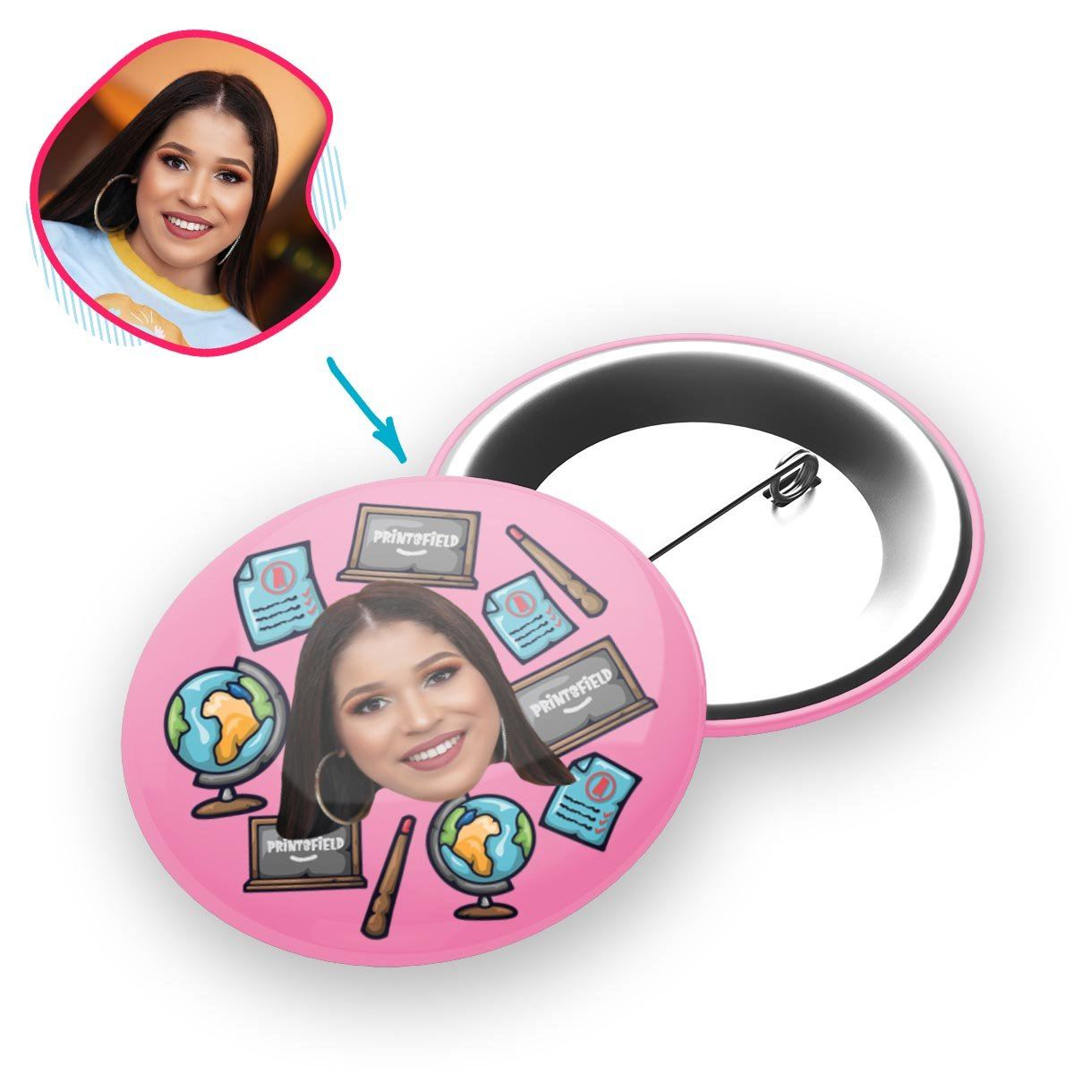 Pink Teacher personalized pin with photo of face printed on it