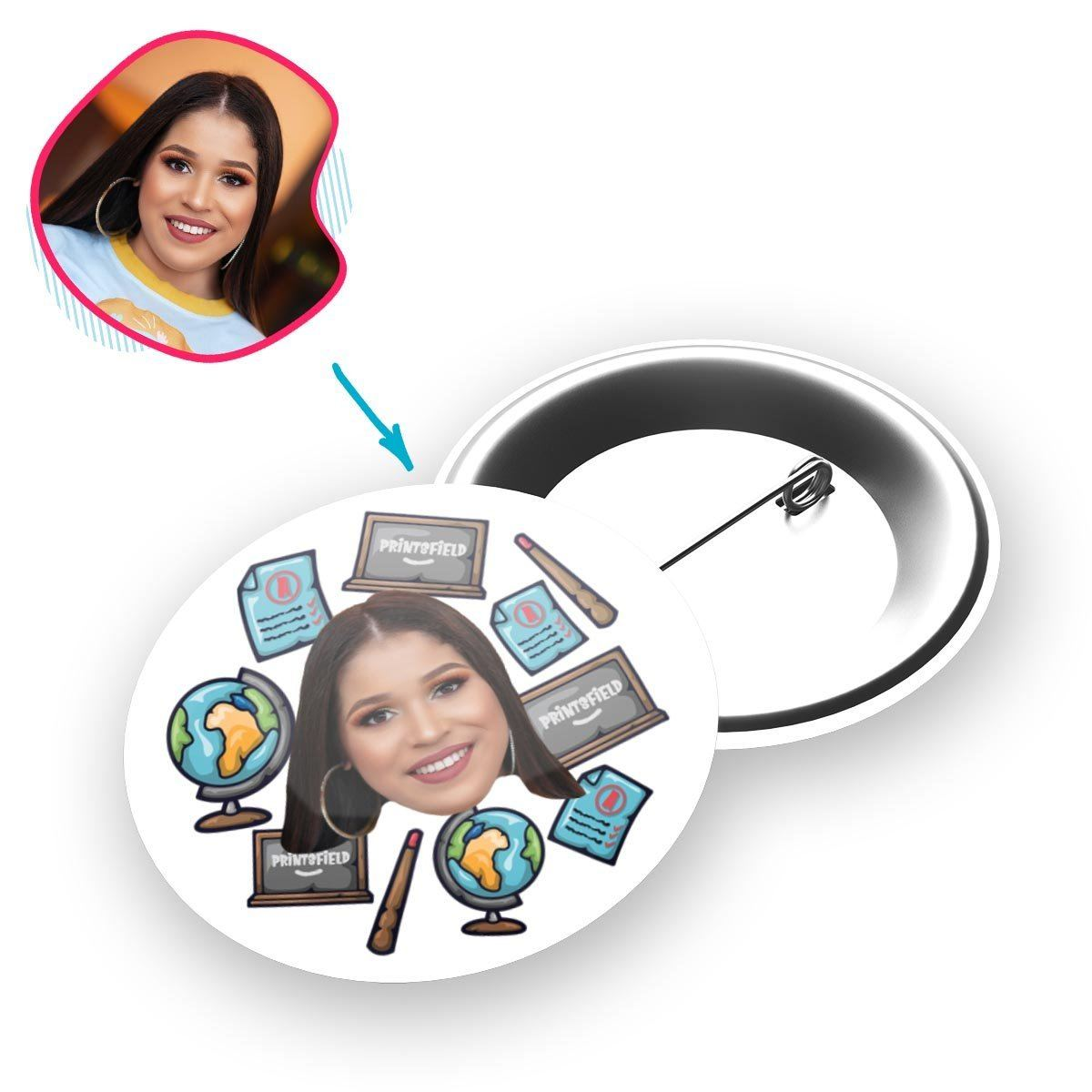 White Teacher personalized pin with photo of face printed on it