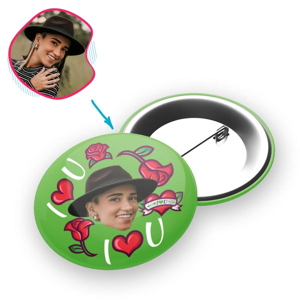 green Valentines pin personalized with photo of face printed on it