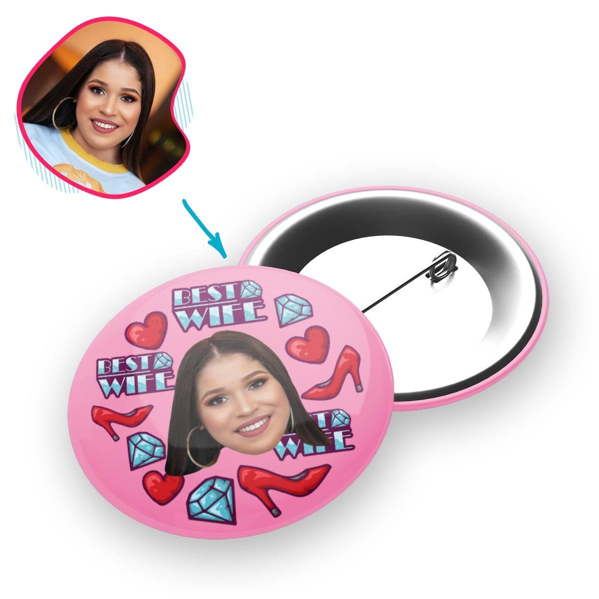 Pink Wife personalized pin with photo of face printed on it