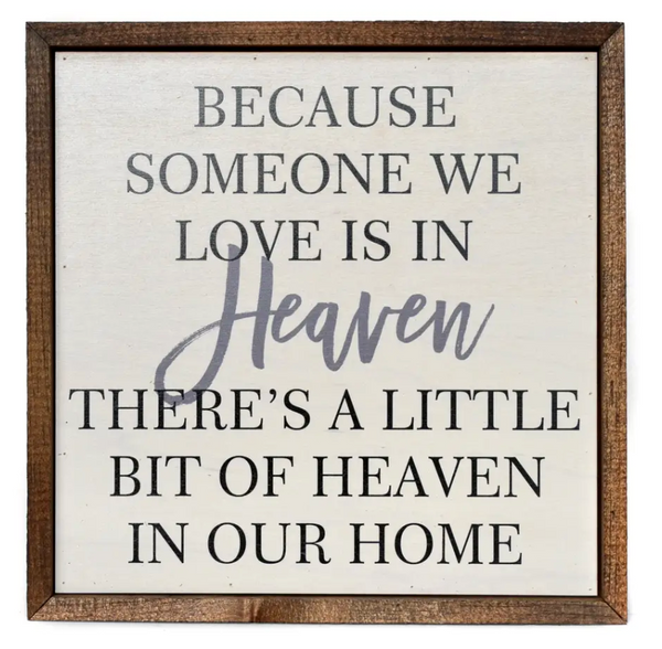 10x10 Because someone we love is in Heaven