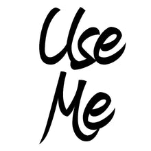 "QOS - ""Use Me "" Script - Temporary Tattoos - Hotwife - Vixen - Sissy"