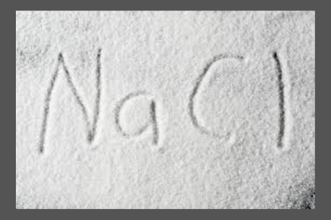 NaCl (Salt) = a necessary ingredient in your diet