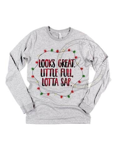 Looks Great. Little full, Lotta Sap Christmas Vacation Graphic Tee