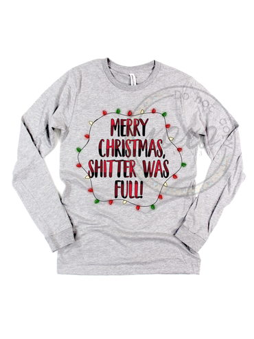 Merry Christmas, Shitter Was Full! Christmas Vacation Graphic Tee