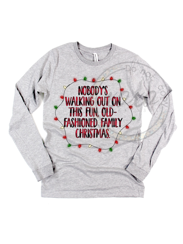 Nobody's Walking Out On This Fun, Old-fashioned, Family Christmas Christmas Vacation Graphic Tee