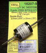 10. NWSL: 20 mm long x 16 mm wide with 2 mm shaft NWSL MOTOR 12 VOLTS DOUBLE SHAFT #16207-9. *