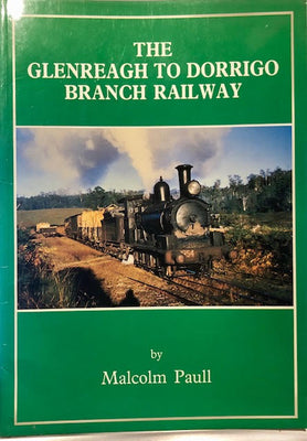 BOOKS ; The Glenreagh to Dorrigo Branch Railway book by Malcolm Paull