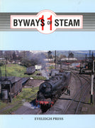 "BOOKS ; ""BYWAYS of STEAM"" 11,  EVELEIGH PRESS"