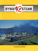 "BOOKS ; ""BYWAYS of STEAM"" 12,  EVELEIGH PRESS"