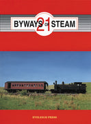 "BOOKS ; ""BYWAYS of STEAM"" 21,  EVELEIGH PRESS"