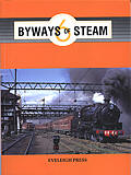 "BOOKS ; ""BYWAYS of STEAM""  6,  EVELEIGH PRESS"