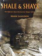 "BOOKS ; ""SHALE & SHAYS"" MARK LANGDON now available we are taking lay-by's on this book, please ring the shop for details."