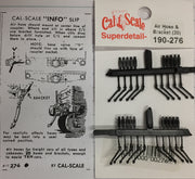 CAL-SCALE 190-276 HO Air Hose & Bracket. (20 ) in plastic.