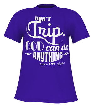 Don't Trip. God Can Do Anything. - Unisex (Purple + Pearl)