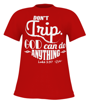 Don't Trip. God Can Do Anything. - Unisex (Red + Pearl)