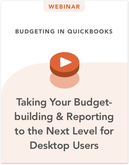 Budgeting in QuickBooks: Taking Your Budget-building & Reporting to the Next Level for Desktop Users