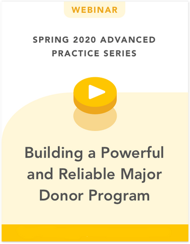 Building a Powerful and Reliable Major Donor Program
