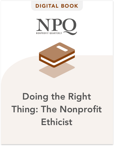 Doing the Right Thing: The Nonprofit Ethicist