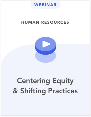 HR: Centering Equity & Shifting Practices