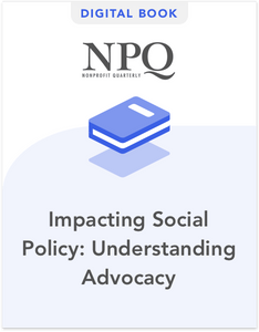 Impacting Social Policy: Understanding Advocacy
