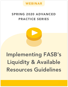 Implementing FASB's Liquidity & Available Resources Guidelines
