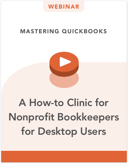 Mastering QuickBooks: A How-to Clinic for Nonprofit Bookkeepers for Desktop Users