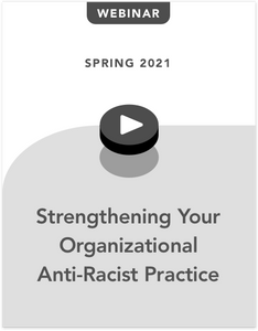 Strengthening Your Organizational Anti-Racist Practice