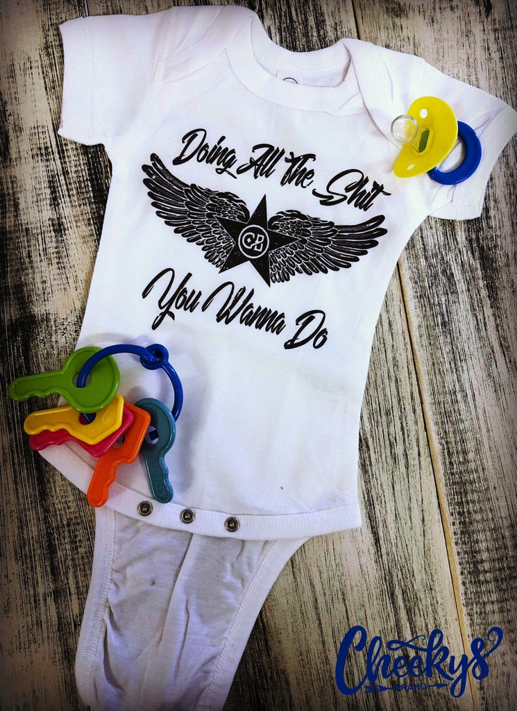 Doin' All the Shit you Wanna Do Baby Onesie