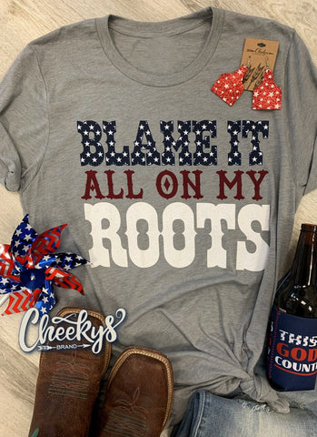 Blame It On My Roots Unisex Tee on Steel Gray Cheekys Apparel 38