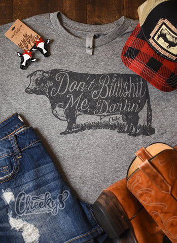 Don't Bullshit Me Darlin' Unisex Tee in Gravel Road With Coal Mine Ink Cheekys Apparel 38