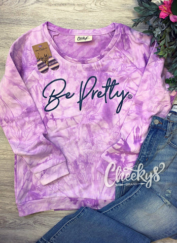 Be Pretty Sweatshirt on Purple Tie Dye